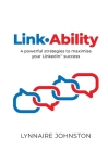 LinkAbility: 4 powerful strategies to maximise your LinkedIn success Cover Image