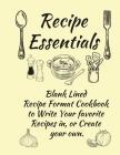 Recipe Essentials, Blank Recipe Cookbook To Write In. Cover Image