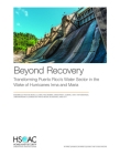 Beyond Recovery: Transforming Puerto Rico's Water Sector in the Wake of Hurricanes Irma and Maria Cover Image