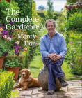 The Complete Gardener: A Practical, Imaginative Guide to Every Aspect of Gardening Cover Image