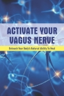 Activate Your Vagus Nerve: Unleash Your Body's Natural Ability To Heal: Anxiety And Worry Workbook Cover Image