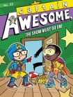 Captain Awesome, the Show Must Go On! Cover Image