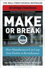Make or Break: How Manufacturers Can Leap from Decline to Revitalization (Strategy + Business) Cover Image