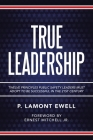 True Leadership: Twelve Principles Public Safety Leaders Must Adopt to Be Successful in the 21St Century Cover Image