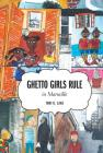 Ghetto Girls Rule in Marseille Cover Image