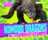 Komodo Dragons Are the Largest Lizards! Cover Image