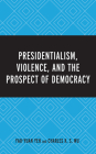 Presidentialism, Violence, and the Prospect of Democracy Cover Image