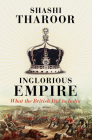 Inglorious Empire: What the British Did to India Cover Image