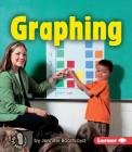 Graphing (First Step Nonfiction -- Early Math) Cover Image