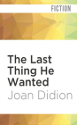 The Last Thing He Wanted Cover Image