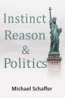 Instinct, Reason & Politics Cover Image
