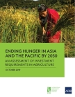Ending Hunger in Asia and the Pacific by 2030: An Assessment of Investment Requirements in Agriculture Cover Image