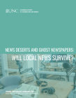 News Deserts and Ghost Newspapers: Will Local News Survive? Cover Image