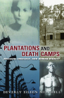 Plantations and Death Camp: Religion, Ideology, and Human Dignity (Innovations: African American Religious Thought) Cover Image