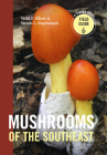 Mushrooms of the Southeast (A Timber Press Field Guide) Cover Image