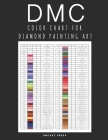 DMC Color Chart for Diamond Painting Art: Professional DMC Color Card Book 2021 Cover Image