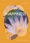 Tiny Healer: Happiness: For Everyday Help Cover Image