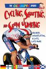 Cycling, Shooting, and Showjumping: Archery, Weightlifting, & a Whole Lot More (Olympic Sports (Saunders)) Cover Image