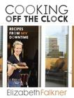 Cooking Off the Clock: Recipes from My Downtime Cover Image