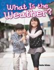 What Is the Weather? (Science Readers) Cover Image