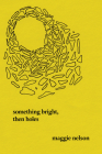 Something Bright, Then Holes: Poems Cover Image