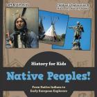 Native Peoples! from Native Indians to Early European Explorers - History for Kids - Children's Exploration & Discovery History Books Cover Image