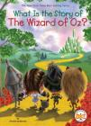 What Is the Story of The Wizard of Oz? (What Is the Story Of?) Cover Image