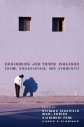 Economics and Youth Violence: Crime, Disadvantage, and Community Cover Image
