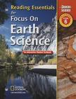 Focus on Earth Science, California, Grade 6: Reading Essentials: An Interactive Student Textbook (Glencoe Science) Cover Image