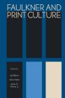 Faulkner and Print Culture (Faulkner and Yoknapatawpha) Cover Image