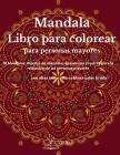 Libro para colorear para personas mayors: Un libro de colorear para adultos con hermosos mandalas diseñados para calmar el alma, diseños de mandalas q Cover Image