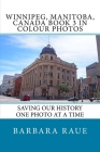 Winnipeg, Manitoba, Canada Book 3 in Colour Photos: Saving Our History One Photo at a Time Cover Image