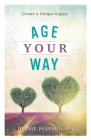 Age Your Way: Create a Unique Legacy Cover Image