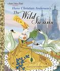 The Wild Swans (Little Golden Book) Cover Image