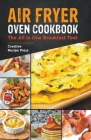 Air Fryer Oven Cookbook: The All In One Breakfast Tool Cover Image