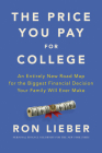 The Price You Pay for College: An Entirely New Road Map for the Biggest Financial Decision Your Family Will Ever Make Cover Image