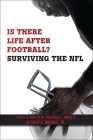 Is There Life After Football?: Surviving the NFL Cover Image