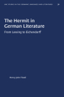 The Hermit in German Literature: (From Lessing to Eichendorff) (University of North Carolina Studies in Germanic Languages a #30) Cover Image