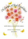 Oh Garden of Fresh Possibilities!: Notes from a Gloucester Garden Cover Image