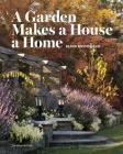 A Garden Makes a House a Home Cover Image