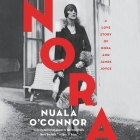 Nora: A Love Story of Nora and James Joyce Cover Image