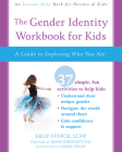 The Gender Identity Workbook for Kids: A Guide to Exploring Who You Are Cover Image