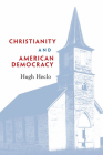 Christianity and American Democracy (Alexis de Tocqueville Lectures on American Politics #2) Cover Image