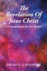 The Revelation of Jesus Christ: A Commentary for the People Cover Image