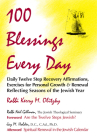 100 Blessings Every Day: Daily Twelve Step Recovery Affirmations, Exercises for Personal Growth & Renewal Reflecting Seasons of the Jewish Year Cover Image