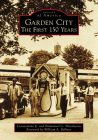 Garden City: The First 150 Years (Images of America) Cover Image