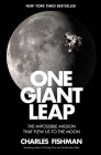 One Giant Leap: The Impossible Mission That Flew Us to the Moon Cover Image