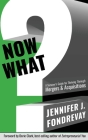 Now What?: A Survivor's Guide for Thriving Through Mergers and Acquisitions Cover Image
