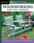 Woodworking for the Garden: 16 Easy-To-Build Step-By-Step Projects Cover Image