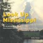 My Backyard Garden - Look Up Mississippi: Photo Memoir and Way in the Middle of the Air Poem Cover Image